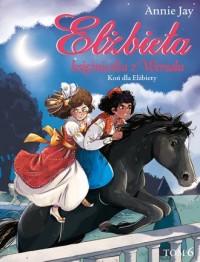 Elżbieta Księżniczka z Wersalu. Koń dla Elżbiety - okładka książki