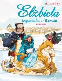 Elżbieta Księżniczka z Wersalu. Złote sanie - okładka książki