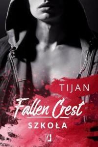 Fallen Crest. Tom 3. Szkoła - okładka książki