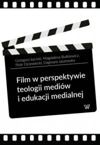 Film w perspektywie teologii mediów i edukacji medialnej - okładka książki