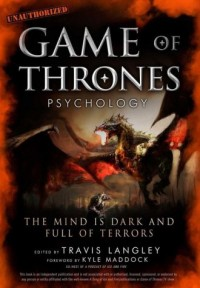 Game of Thrones Psychology. The Mind is Dark and Full of Terrors - okładka książki