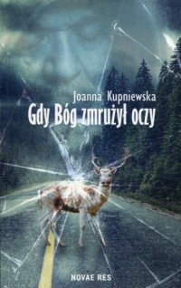 Gdy bóg zmrużył oczy - Joanna Kupniewska - okładka książki