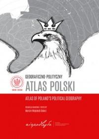 Geograficzno-polityczny atlas Polski. Polska w świecie współczesnym - okładka książki