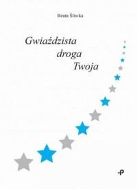 Gwiaździsta droga Twoja - okładka książki