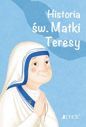 Historia św. Matki Teresy. Seria: - okładka książki