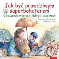 Jak być prawdziwym superbohaterem - okładka książki