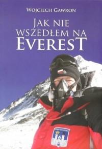 Jak nie wszedłem na Everest - okładka książki