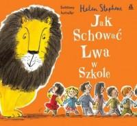 Jak schować Lwa w szkole - okładka książki