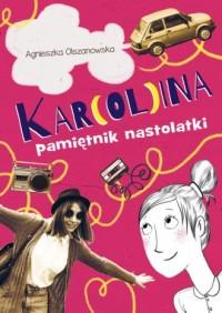 Kar(ol)ina. Pamiętnik nastolatki - okładka książki