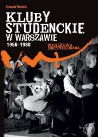 Kluby studenckie w Warszawie 1956-1980. Seria: Warszawa nie ? pokonana - okładka książki
