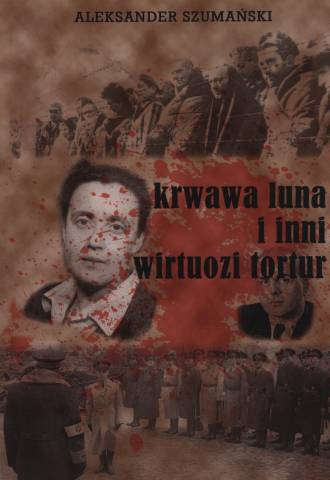 Krwawa Luna i inni wirtuozi tortur - okładka książki