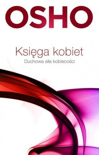 Księga kobiet. Duchowa siła kobiecości - okładka książki