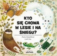 Kto się chowa w lesie i na śniegu? - okładka książki