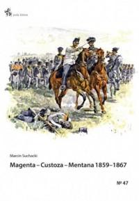 Magenta Custoza Mentana 1859-1867. z dziejów wojen o zjednoczenie Włoch - okładka książki