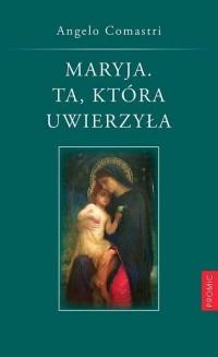 Maryja Ta która uwierzyła - okładka książki