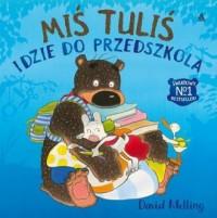 Miś Tuliś idzie do przedszkola - okładka książki