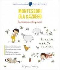 Montessori dla każdego Samodzielnie odkryj świat - okładka książki