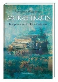 Morze Trzcin. Księga życia Hili Campos - okładka książki