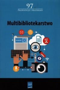 Multibibliotekarstwo. Seria: Propozycje i materiały 97 - okładka książki