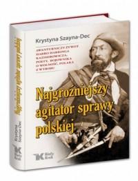 Najgroźniejszy agitator sprawy polskiej - okładka książki