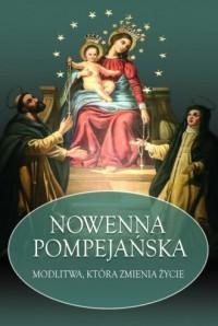 Nowenna Pompejańska. Modlitwa, która zmienia życie - okładka książki