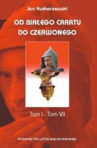 Od białego caratu do czerwonego. Tomy I - VII. KOMPLET - okładka książki