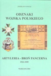 Odznaki Wojska Polskiego 1921-1939. Artyleria - Broń Pancerna - okładka książki