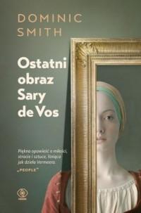 Ostatni obraz Sary de Vos - okładka książki