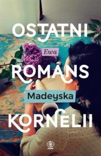 Ostatni romans Kornelii - okładka książki