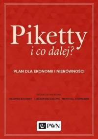 Piketty i co dalej? Plan do ekonomii i nierówności - okładka książki
