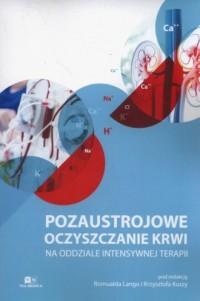 Pozaustrojowe oczyszczanie krwi na oddziale intensywnej terapii - okładka książki