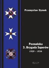 Poznańska 3. Brygada Saperów 1929-1934 - okładka książki