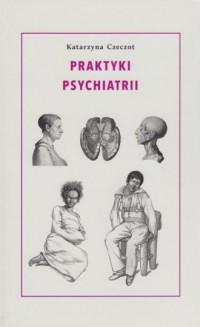 Praktyki psychiatrii - okładka książki