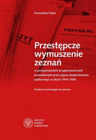 Przestępcze wymuszenie zeznań w - okładka książki