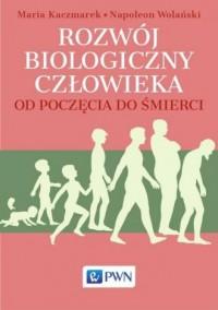 Rozwój biologiczny człowieka od poczęcia do śmierci - okładka książki