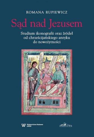 Sąd nad Jezusem. Studium ikonografii - okładka książki