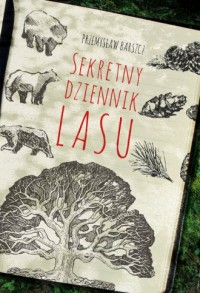 Sekretny dziennik lasu - okładka książki