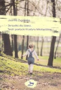 Skrzydła dla dzieci. Teatr poetycki Krystyny Miłobędzkiej - okładka książki