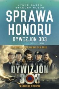 Sprawa honoru. Dywizjon 303 Kościuszkowski: zapomniani bohaterowie II wojny Światowej - okładka książki