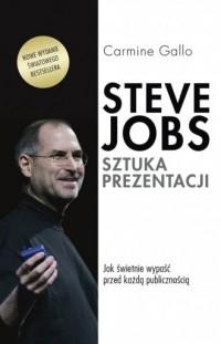 Steve Jobs Sztuka prezentacji. Jak świetnie wypaść przed każdą publicznością - okładka książki