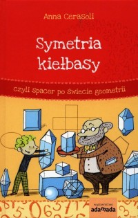Symetria kiełbasy czyli spacer po świecie geometrii - okładka książki