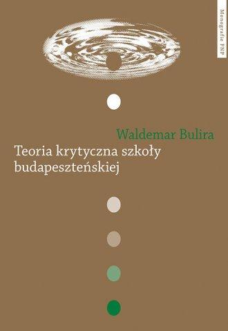 Teoria krytyczna szkoły budapeszteńskiej - okładka książki