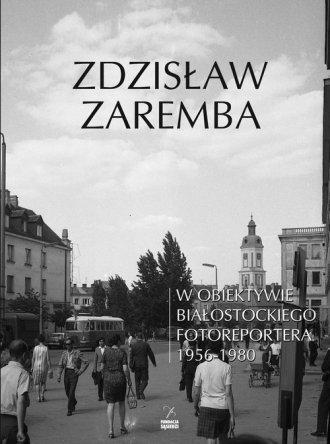 W obiektywie białostockiego fotoreportera - okładka książki