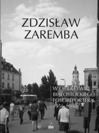 W obiektywie białostockiego fotoreportera 1956-1980 - okładka książki