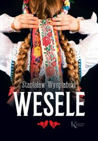Wesele - Stanisław Wyspiański - okładka książki