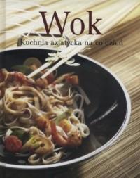 Wok. Kuchnia azjatycka na co dzień - okładka książki