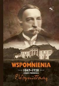 Wspomnienia 1847-1928 cz. 1 - okładka książki