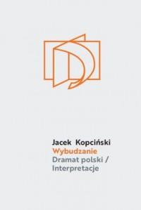 Wybudzanie. Dramat polski / Interpretacje - okładka książki