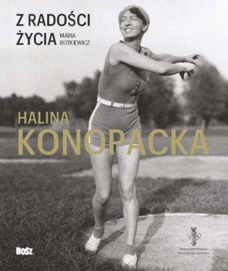 Z radości życia Halina Konopcka - okładka książki