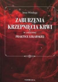 Zaburzenia krzepnięcia krwi w codziennej praktyce lekarskiej - okładka książki
